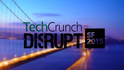 tech crunch disrupt 2015 SF