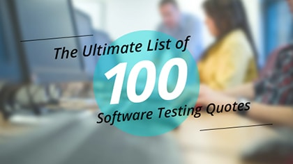 100 software testing quotes