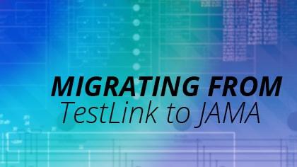 migrating testinglink jama