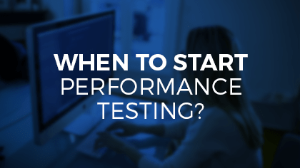 when to start performance testing blog