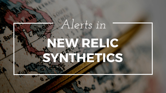 alerts in new relic synthetics post image