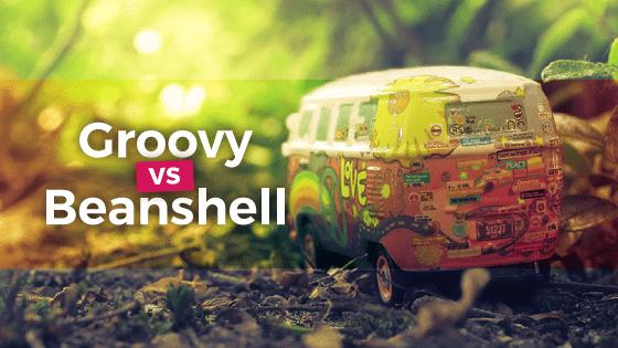 Groovy vs BeanShell