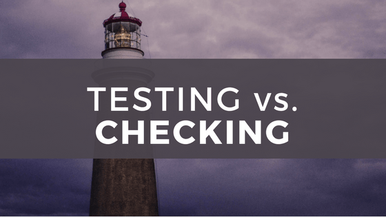 testing vs checking featured image