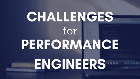 challenges for performance engineers