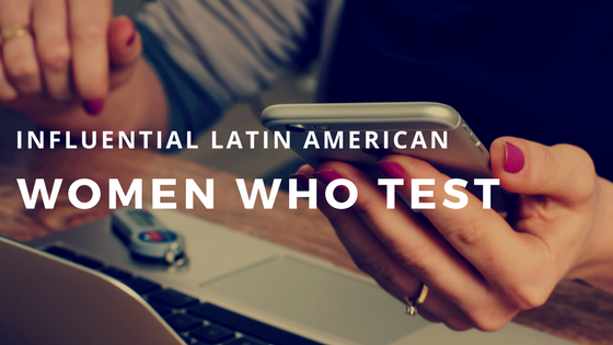 influential latin american women in testing