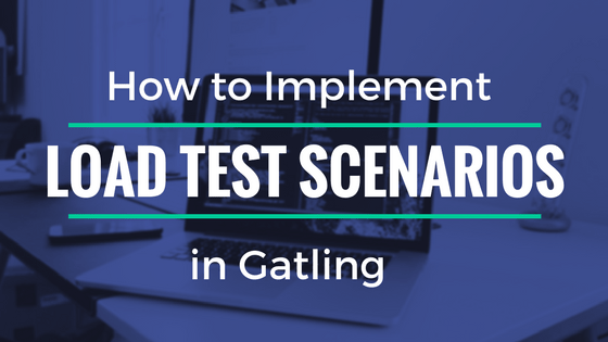 load test scenarios in Gatling