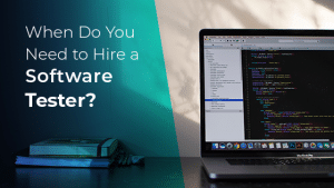 When to hire a software tester