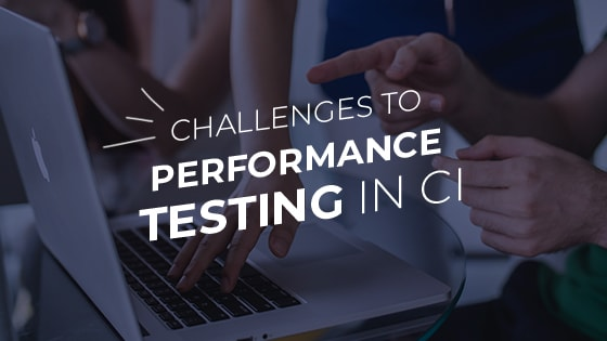 challenges performance testing in CI