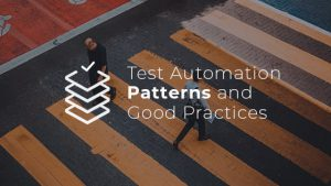 test automation patterns and good practices