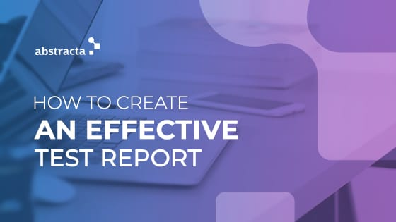 how to create effective test report
