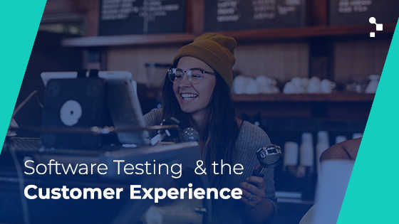 SoftwareTesting&theCustomerExperience(1)_optimized