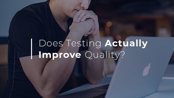 do testers improve software quality