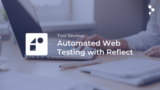 reflect test automation tool review