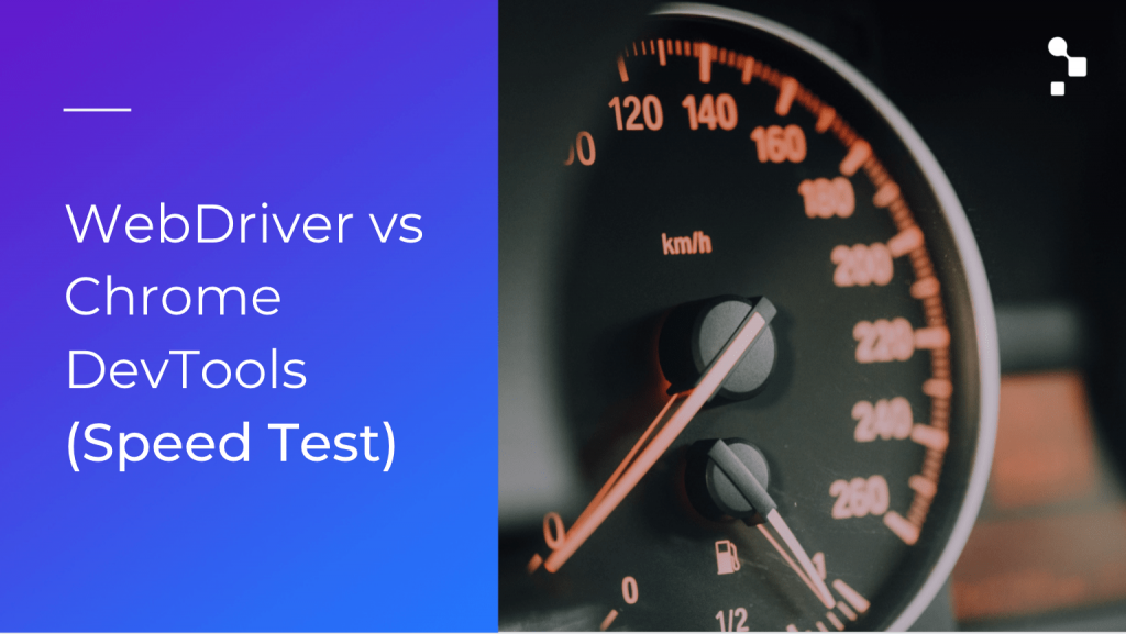webdriver vs chrome dev tools blog post image